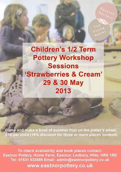 Pottery sessions for children in the 1/2 term holidays 29 & 30 May 2013