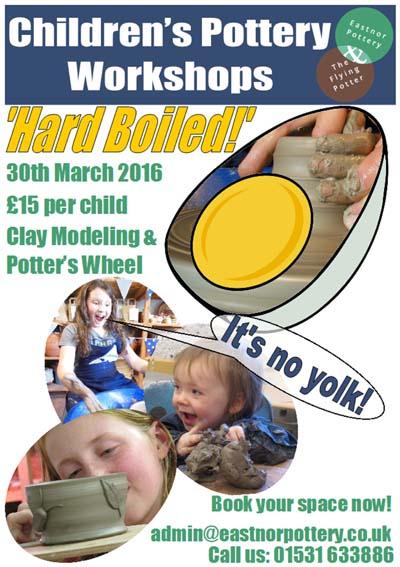 Easter Holiday Children's Workshop at Eastnor Pottery 'Hard Boiled' Poster